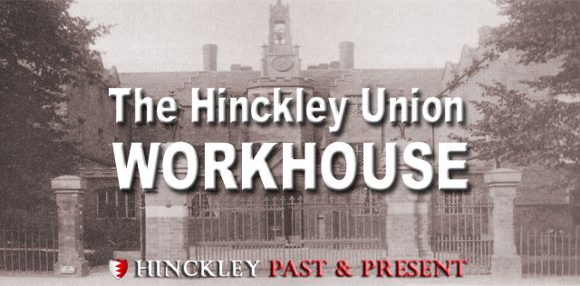 Hinckley Union Workhouse | Victorian Workhouse of 1838
